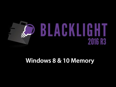 Sneak Peek: BlackLight 2016 R3 - Windows 8 & 10 Memory