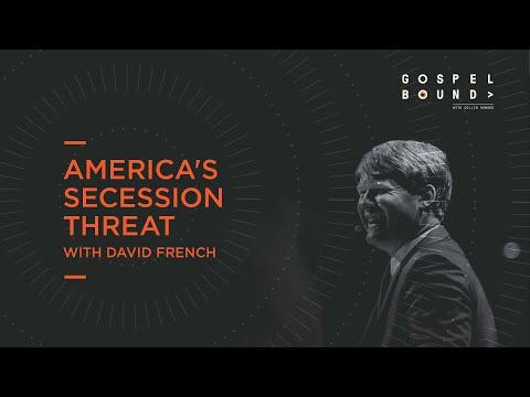 David French  Americas Secession Threat  Gospelbound