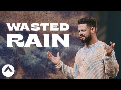 Wasted Rain  Pastor Steven Furtick  Elevation Church