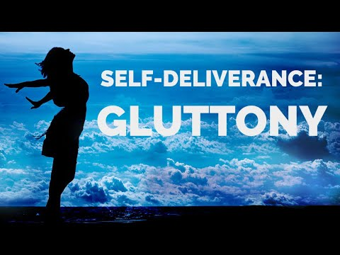 Deliverance from the Spirit of Gluttony  Self-Deliverance Prayers