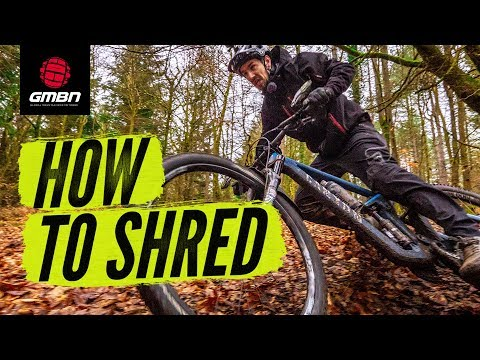 How To Shred | Add Some Style And Flair To Your Mountain Bike Riding