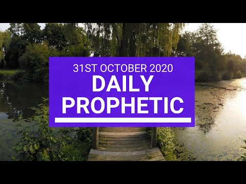 Daily Prophetic 31 October 2020 7 of 9 Daily Prophetic Word