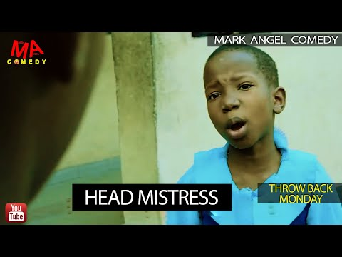 HEAD MISTRESS (Mark Angel Comedy) (Throw Back Monday)