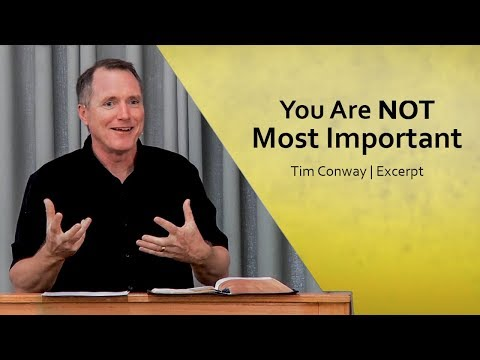 You Are Not Most Important - Tim Conway