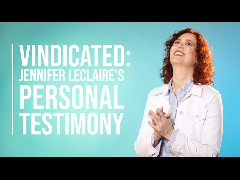 Vindicated: Jennifer LeClaire's Personal Salvation Testimony (Condensed)