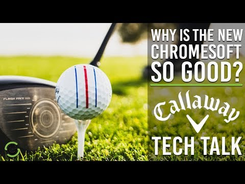 WHY IS THE NEW CHROMESOFT SO GOOD? - CALLAWAY TECH TALKS
