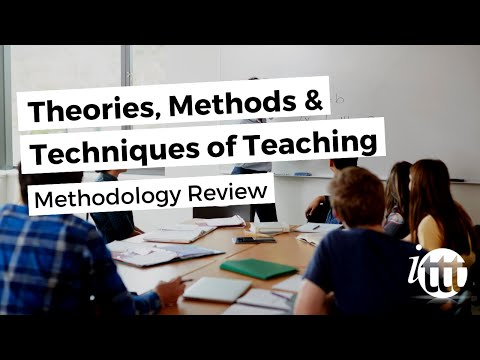 Theories, Methods & Techniques of Teaching - Methodology Review