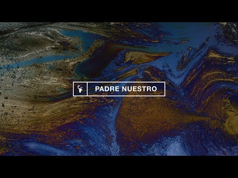 Padre Nuestro (Our Father) - Jenn Johnson feat. Marco Barrientos  Bethel Music En Espanol