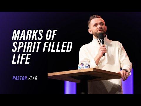 MARKS OF SPIRIT FILLED LIFE  Pastor Vlad