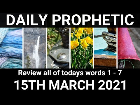 Daily Prophetic 15 March 2021 All Words