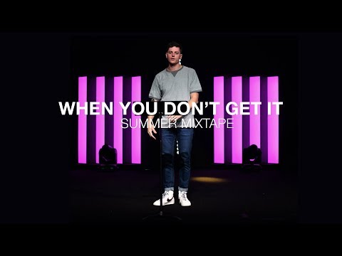 Summer Mixtape  When You Don't Get It  Jonah 1-4