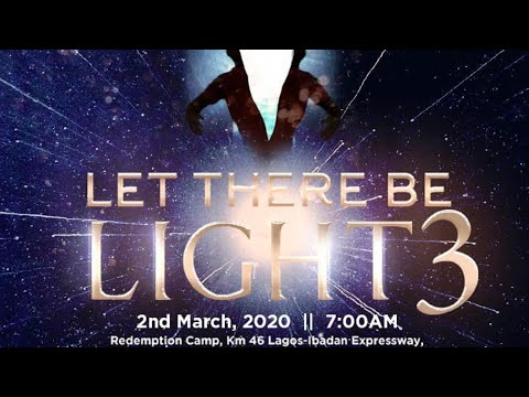 RCCG MARCH 2020 SPECIAL THANKSGIVING SERVICE - LET THERE BE LIGHT 3