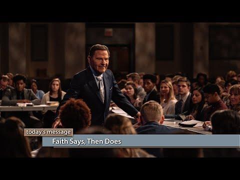 Faith Says, Then Does