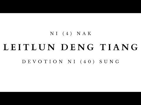 DEVOTION NI (4) NAK  LEITLUN DENG TIANG
