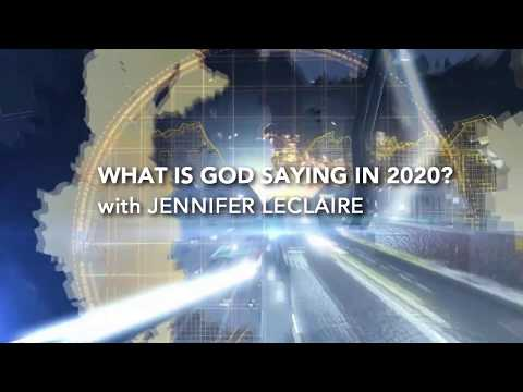 What is God Saying in 2020 with Jennifer LeClaire & Special Guests