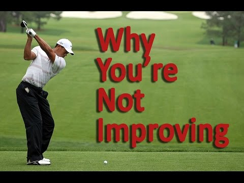 THE 3 Reasons You're Not Improving at Golf