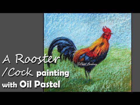 How to Paint A Colorful Rooster/Cock/Chicken in Oil Pastel