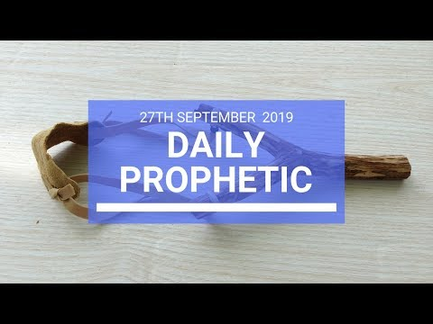 Daily Prophetic 27 September 2019   Word 2