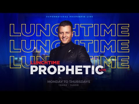 LUNCHTIME PROPHETIC LIVE DAY 13
