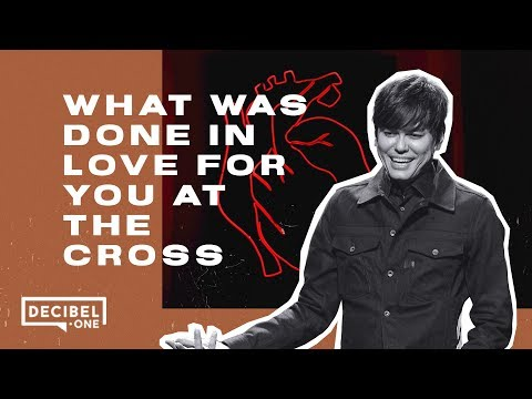 Joseph Prince - What was done in love for you at the cross