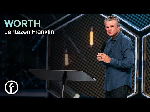 WORTH  Pastor Jentezen Franklin