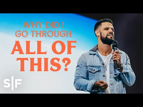 Why Did I Go Through All Of This?  Steven Furtick