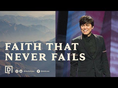 How To Have Faith That Never Fails  Joseph Prince