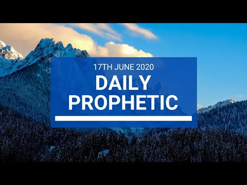 Daily Prophetic 17 June 2020 1 of 7