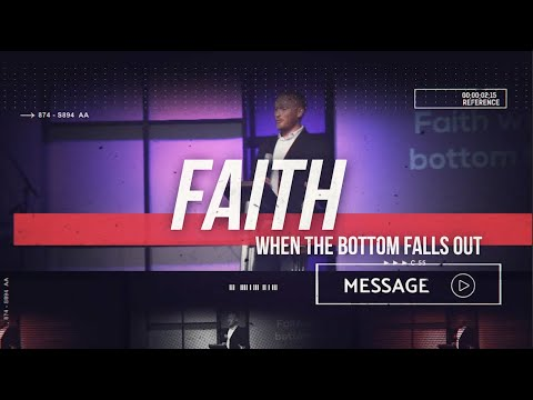 June 13th - DestinyYUMA - Faith, When The Bottom Falls Out