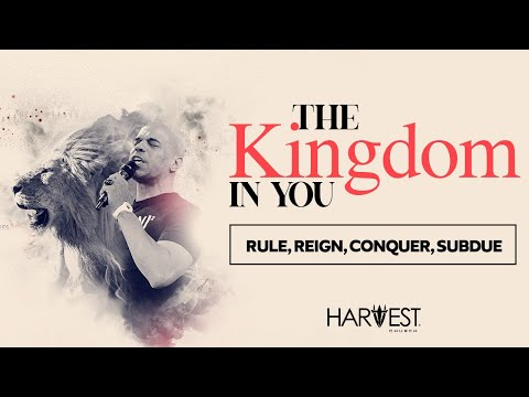 The Kingdom in You -  Rule, Reign, Conquer, Subdue - Bishop Kevin Foreman