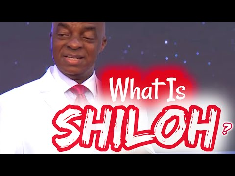 Bishop Oyedepo  What Is Shiloh  The 21st Shiloh-Special Info.  Prophetic Release