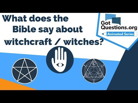 What does the Bible say about witchcraft / witches?