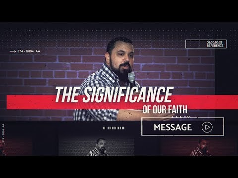 February 17th - Destiny PHX - The Significance of Our Faith