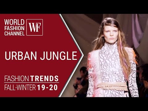 URBAN JUNGLE — FASHION TRENDS FALL-WINTER 19-20