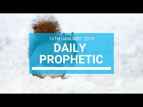 Daily Prophetic 16 January 2019