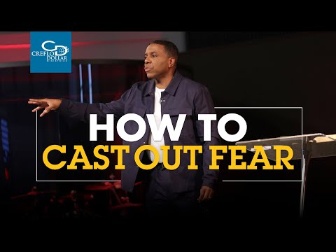 How to Cast Out Fear - Episode 2