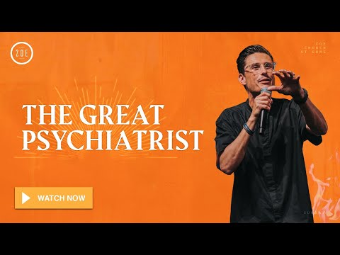 THE GREAT PSYCHIATRIST  CHAD VEACH  ZOE CHURCH LA  5.31.2020