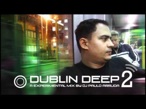 DJ Paulo Arruda - Dublin Deep 2 - UCXhs8Cw2wAN-4iJJ2urDjsg