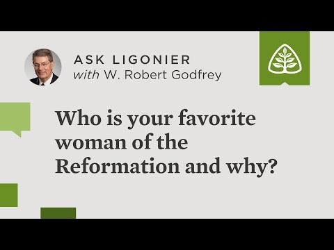 Who is your favorite woman of the Reformation and why?