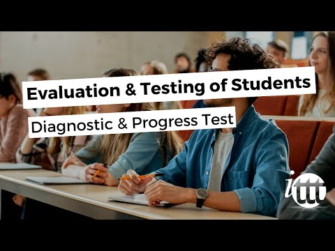 Evaluation and Testing of Students - Diagnostic & Progress Test