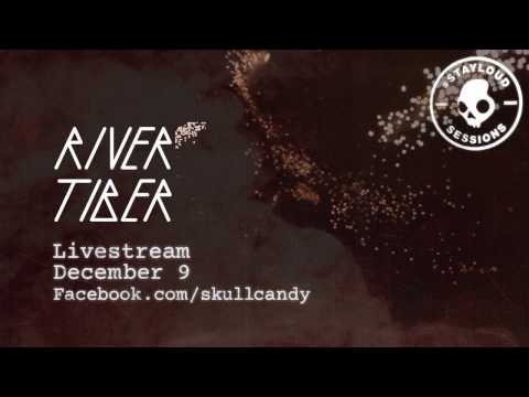 #STAYLOUD Session : Next up RIVER TIBER | Skullcandy