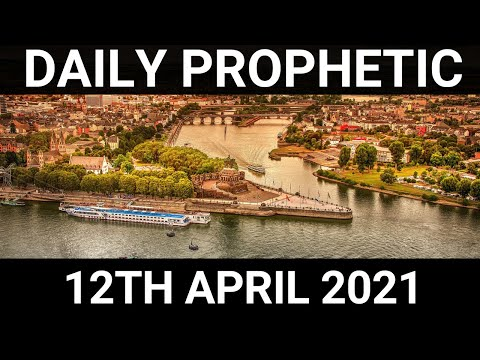 Daily Prophetic Word 12 April 2021 2 of 7