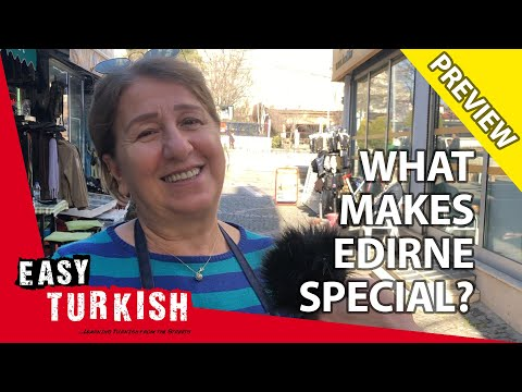 What makes Edirne special? (Trailer) | Easy Turkish 23 photo