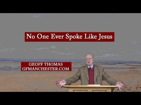 No One Ever Spoke Like Jesus - Geoff Thomas