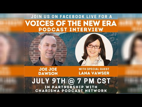 Voices of the New Era with Lana Vawser
