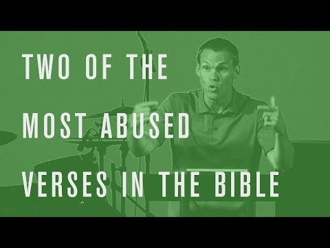 Two of the Most Abused Verses in the Bible