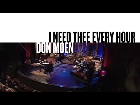 I Need Thee Every Hour (Official Live Video) - Don Moen