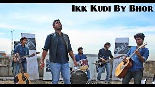Ikk Kudi | Cover | Bhor Band - bhorband , Sufi