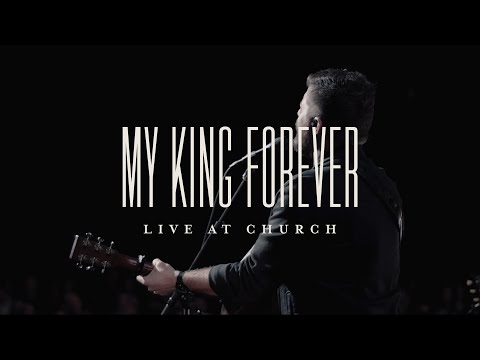 My King Forever (Live) - Josh Baldwin  Live at Church