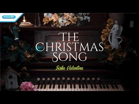 The Christmas Song - Siska Valentina (with lyric)